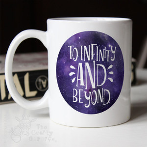 """To Infinity and Beyond"" Mug"