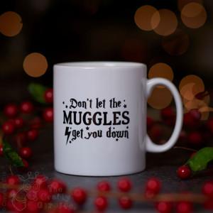Don't let the muggles get you down mug.