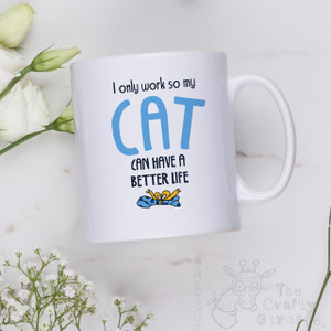I only work so my cat can have a better life Mug - Blue