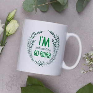 I'm introverting go away Mug
