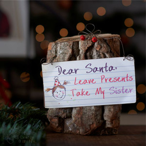 Dear Santa, take my Sister sign