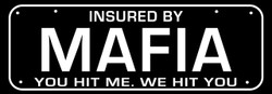 Mafia you hit me we hit you - Funny Bumper Car Sticker