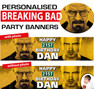 Personalised Breaking Bad Themed Party Banners Decorations