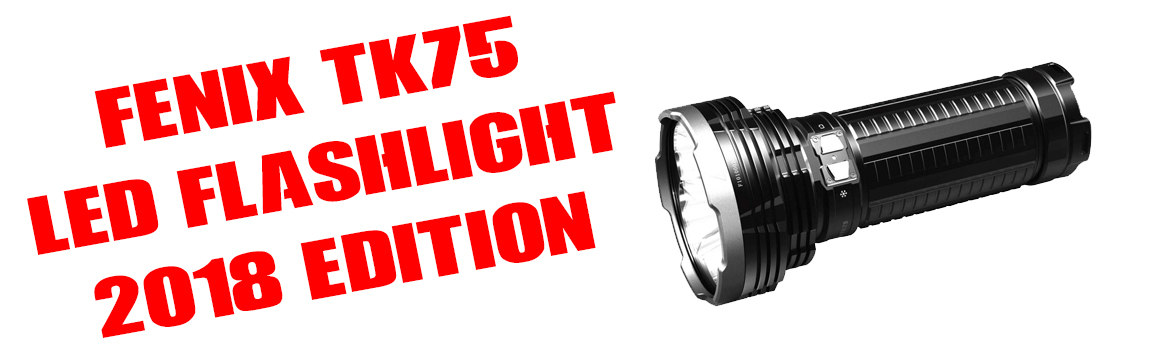 fenix-tk75-led-flashlight-2018.jpg