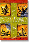 FOUR AGREEMENTS: A Practical Guide To Personal Freedom