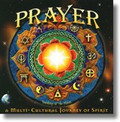PRAYER: A Multi-Cultural Journey Of Spirit (CD)