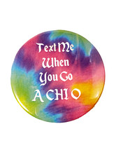 Alpha Chi Omega Sorority Button- Text Me When