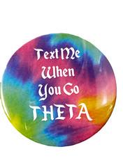 Kappa Alpha Theta Sorority Button- Text Me When
