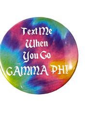Gamma Phi Beta Sorority Button- Text Me When