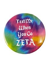 Zeta Tau Alpha ZTA Sorority Button- Text Me When