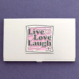 Live Love Laugh Business Card Cases