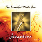 The Beautiful Music Box: Saxophone 3CD Box-Set