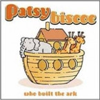 Patsy Biscoe - Who Built The Ark CD