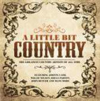 Various Artists - A Little Bit Country CD