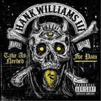 Hank Williams III - Take As Needed For Pain CD