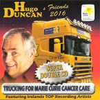 Hugo Duncan & Friends 2016 - Trucking For Marie Curie Cancer Care 2CD