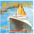 I Salonisti - And the Band Played On: Music Played On the Titanic CD