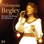 Philomena Begley - My Life, My Music, My Memories 2CD
