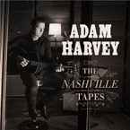 Adam Harvey - The Nashville Tapes CD