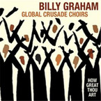Billy Graham - Global Crusade Choirs: How Great Thou Art CD