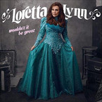 Loretta Lynn - Wouldn't It Be Great CD