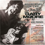 Bob Daisley & Friends - Moore Blues For Gary: A Tribute To Gary Moore CD