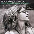 Sharon Shannon & Friends - The Diamond Mountain Sessions CD