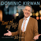 Dominic Kirwan - Time Of My Life: Celebrating 30 Years CD
