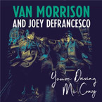 Van Morrison & Joey Defrancesco - You're Driving Me Crazy CD
