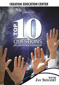 Top 10 Questions (on Creation and Evolution)