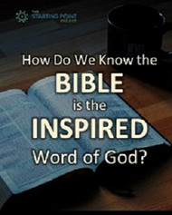 How Do We Know the Bible's the Inspired Word of God?