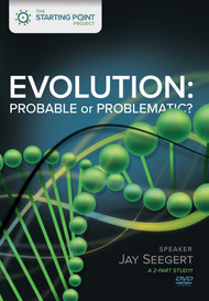Evolution: Probable or Problematic