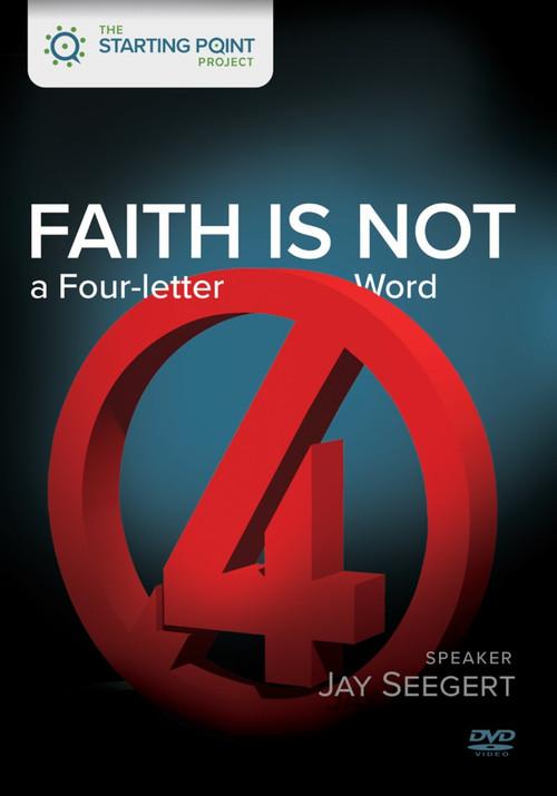 Faith is Not a Four-Letter Word