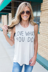 Love What You Do Graphic Tank - Cream