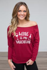 Wine Is My Valentine Sweatshirt - Maroon