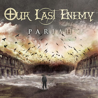 Our Last Enemy - Pariah