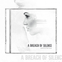 A Breach of Silence - Secrets (CD)