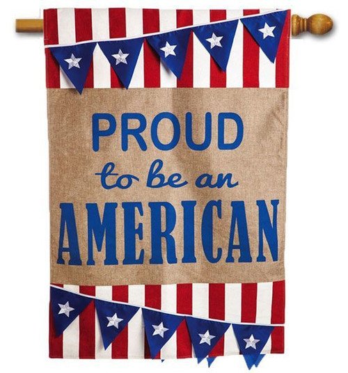 "Proud to be an American Burlap House Flag - 28"" x 44"" - 2 Sided Message"