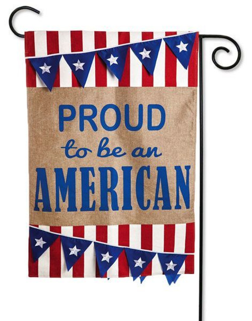 "Proud to be an American Burlap Garden Flag - 12.5"" x 18"" - 2 Sided Message"