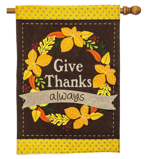 "Give Thanks Always Burlap House Flag - 28"" x 44"" - 2 Sided Message - Evergreen"