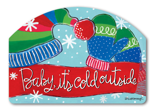 "Baby It's Cold Yard DeSign Yard Sign - 14"" x 10"""