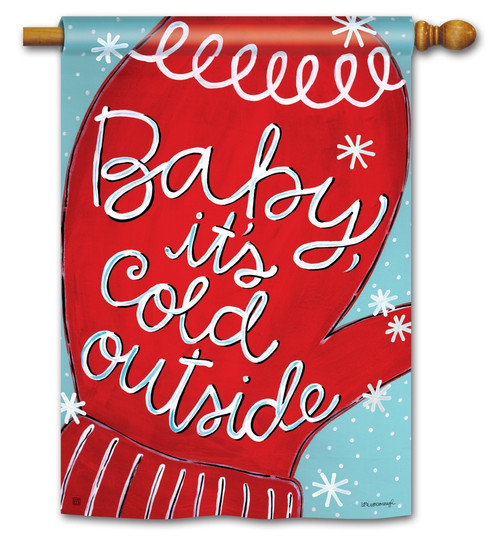 "Baby It's Cold House Flag - 28"" x 40"" BreezeArt"