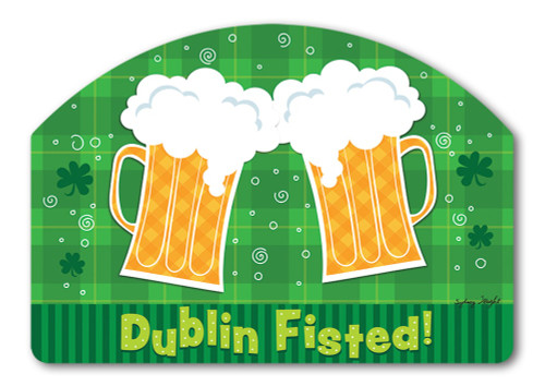 "Dublin Fisted St. Pat's Yard DeSign Yard Sign - 14"" x 10"""