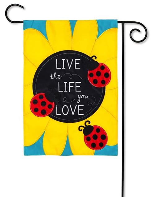Live The Life You Love Applique Garden Flag