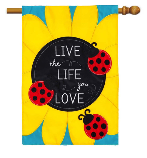 "Live The Life You Love Applique House Flag - 28"" x 44"" - 2 Sided Message"