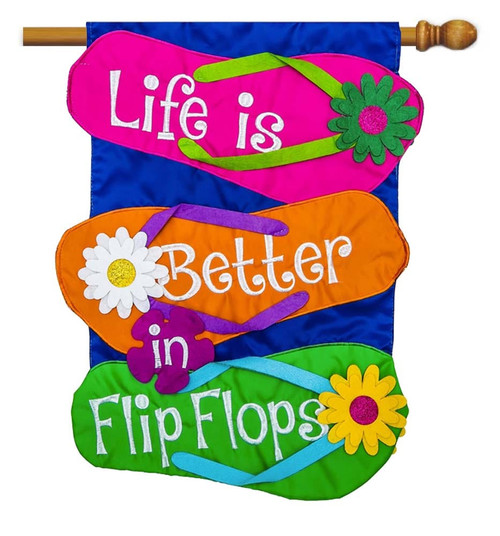 "Life is Better in Flip Flop Applique House Flag - 28"" x 44"" - 2 Sided Message - Evergreen"