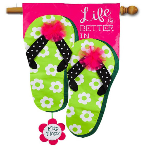 "Life is Good in Flip Flops Applique House Flag - 28"" x 44"" - 2-Sided Message - Evergreen"