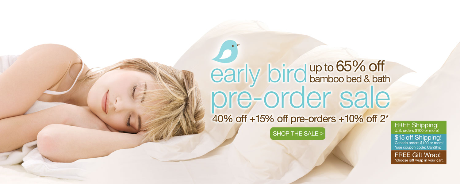 early bird pre-order bamboo bed & bath SALE! up to 65% off
