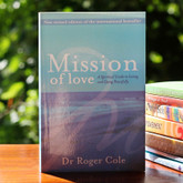 Mission of Love - A spiritual guide to living and dying peacefully