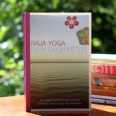 New Beginnings - An in-depth study of the basic concepts of Raja Yoga meditation